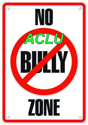 ACLU-NoACLUBully1