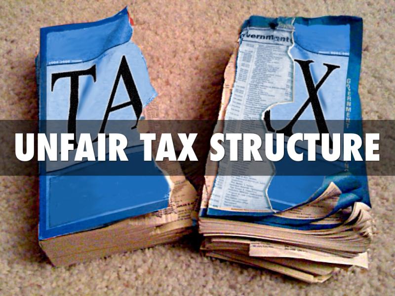 Taxes-Unfair-Structure